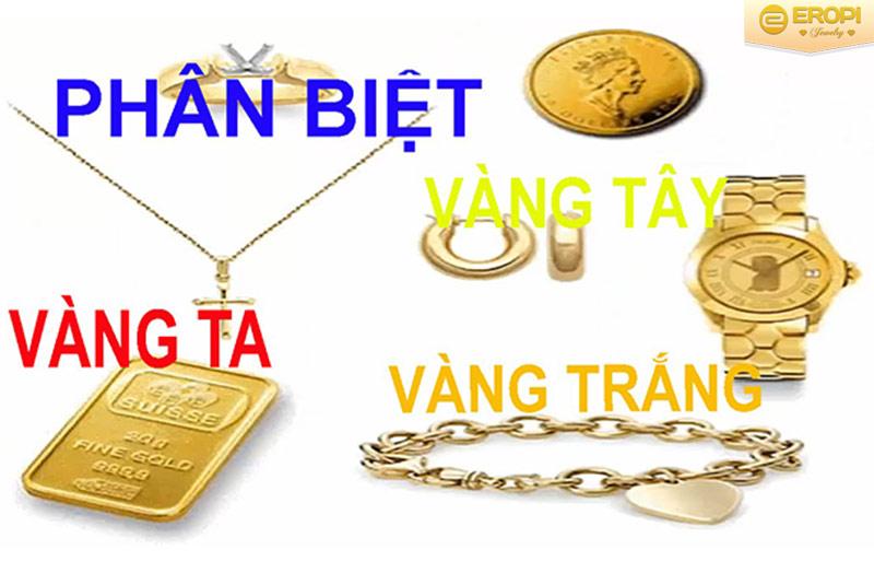 Sự khác nhau của vàng trắng, vàng tây và vàng ta